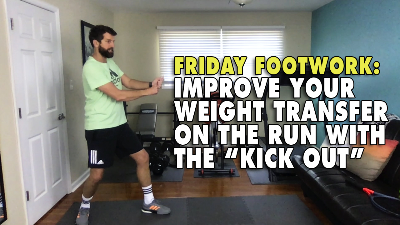 "Friday Footwork: Improve Your Weight Transfer On The Run With The ""Kick Out"""