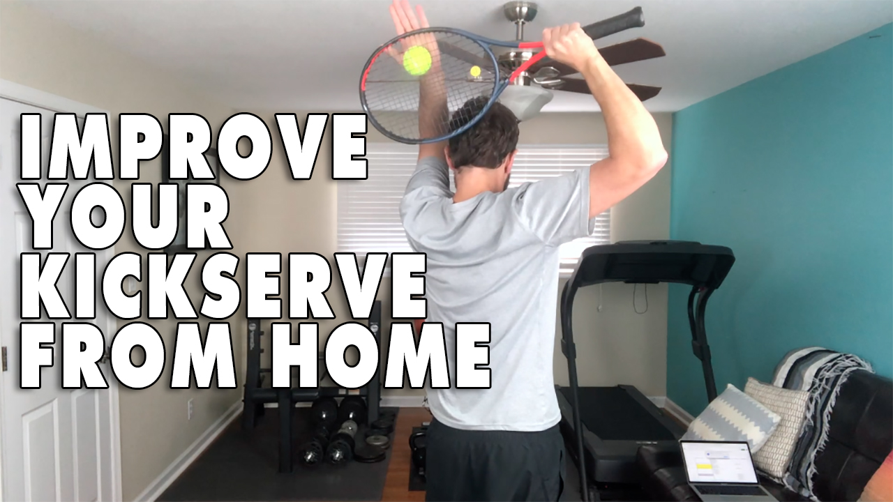 How To Improve Your Kick Serve From Home!