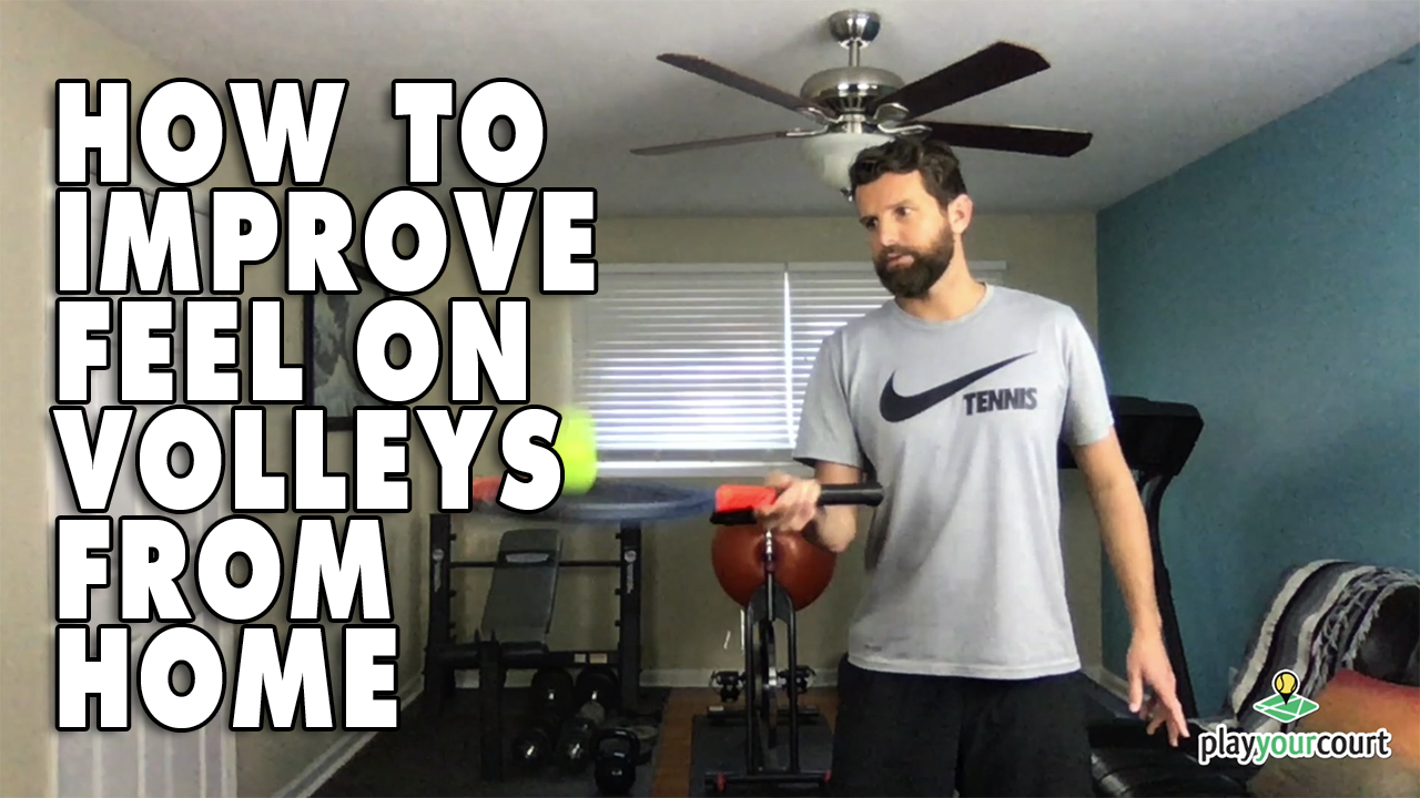 How To Improve Feel On Your Volleys From Home!