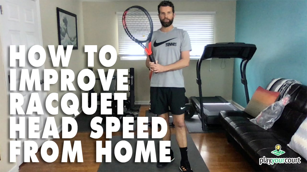 How to Improve Your Racquet Head Speed from Home 🏡