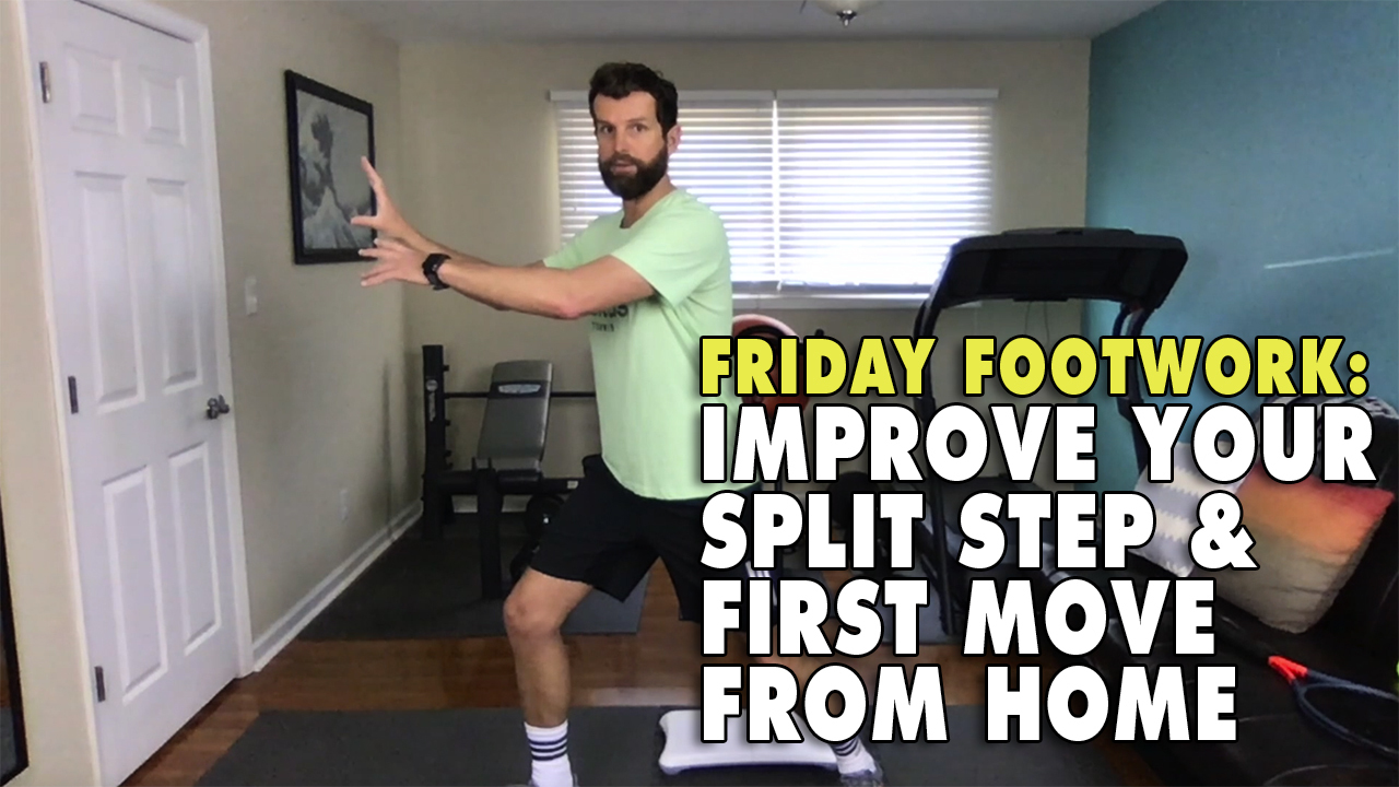 Improve Your Split Step & First Move From Home