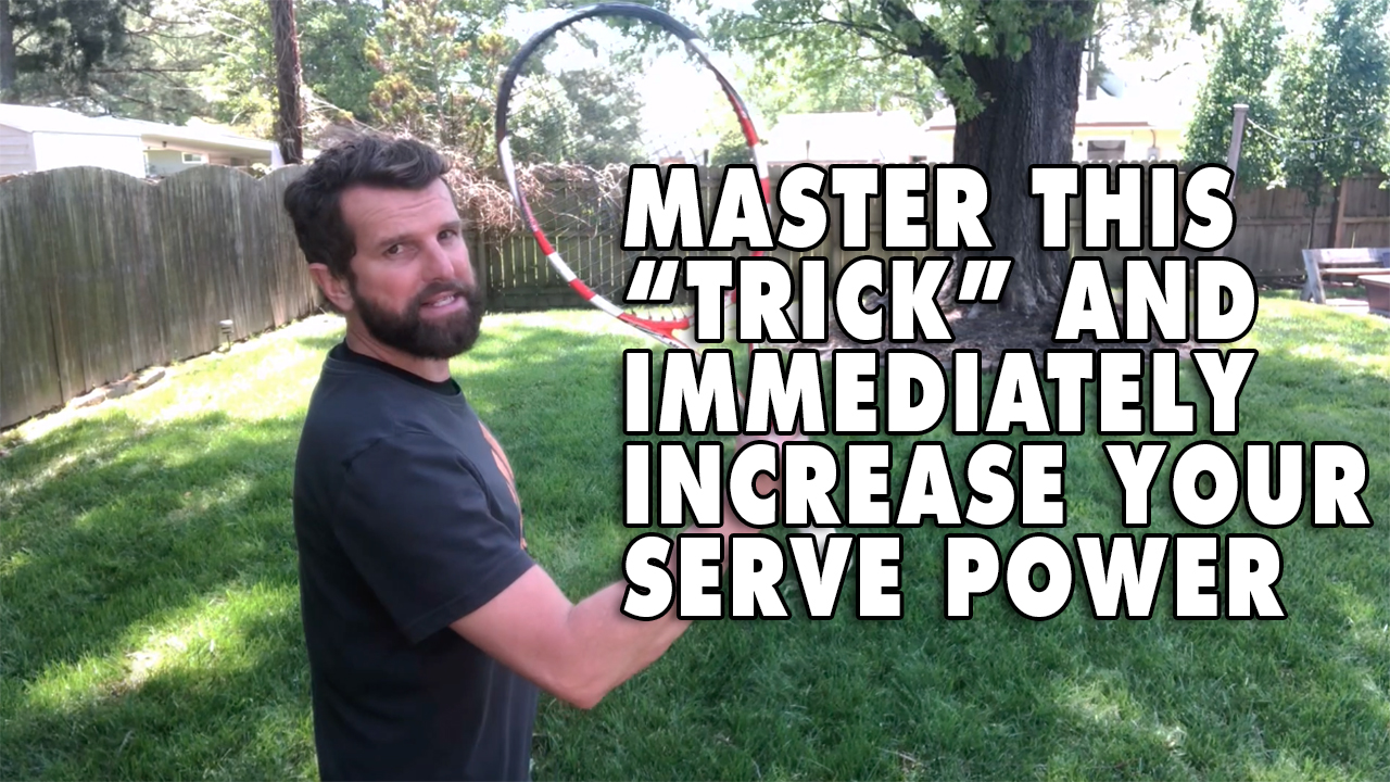 "Master This ""Trick"" and Immediately Increase Your Serve Power"