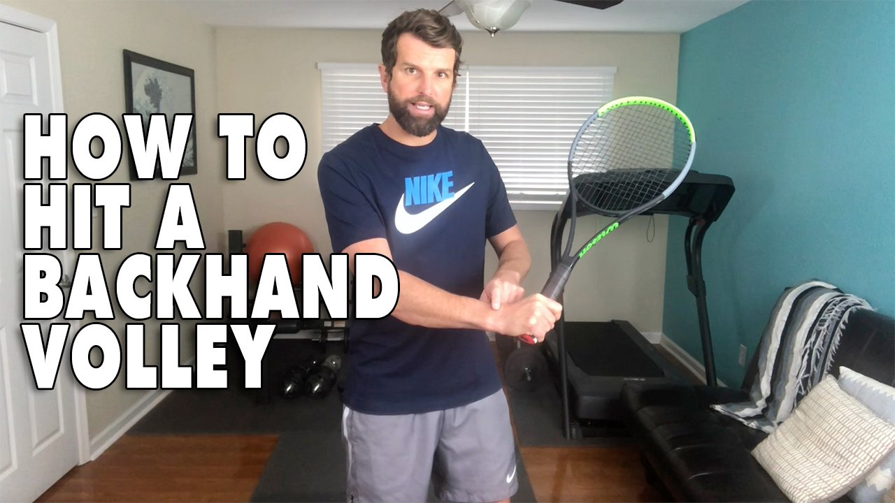 How To Hit Perfect Backhand Volleys