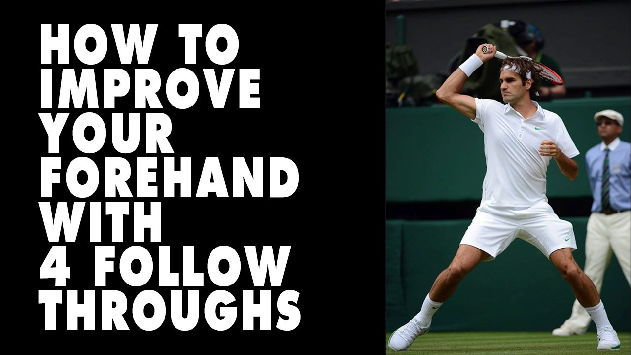 How To Improve Your Forehand With 4 Key Follow Throughs 🔑
