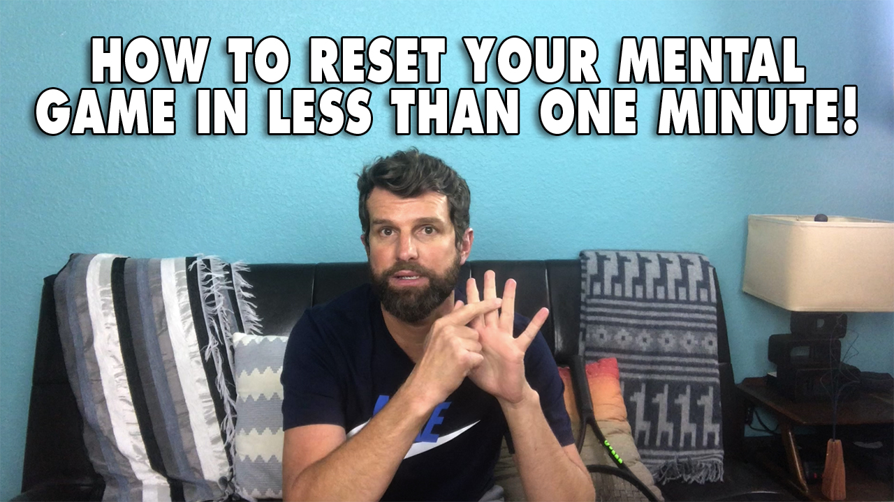 How To Reset Your Mental Game In Less Than One Minute!