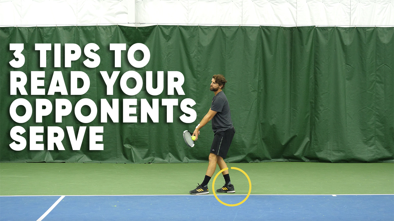 Top 3 Tips To Read Your Opponents Serve