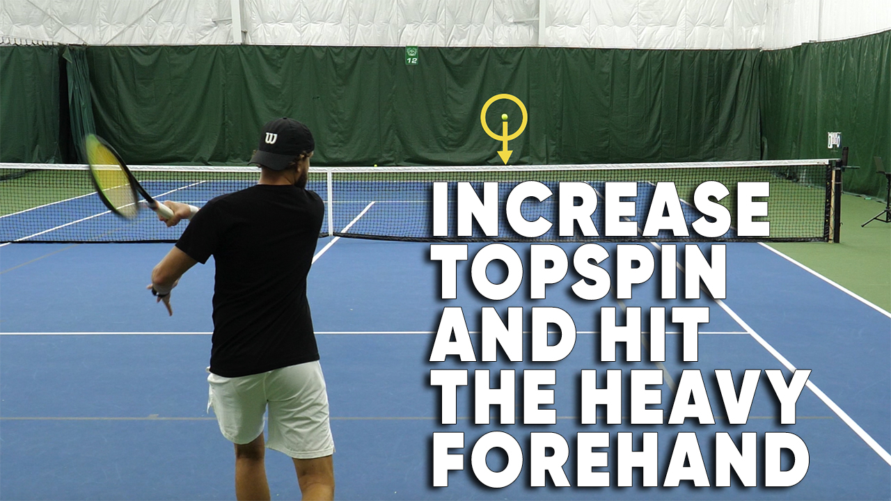 How To Increase Topspin And Hit The Heavy Forehand