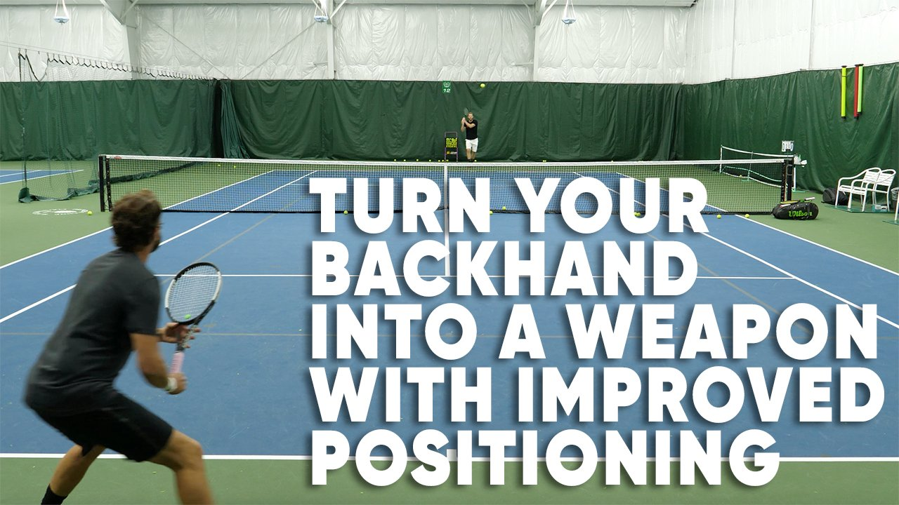 How To Turn Your Backhand Into A Weapon With Improved Positioning