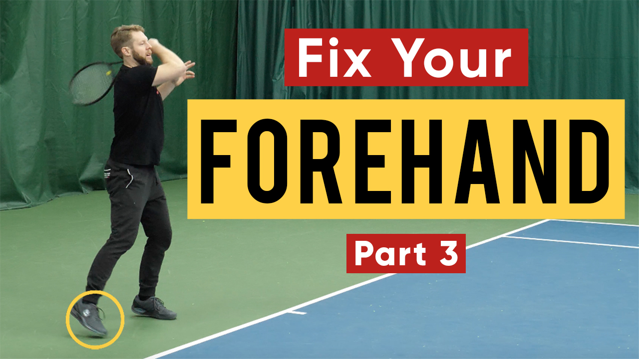 Fix Your Forehand For More Power - Part 3