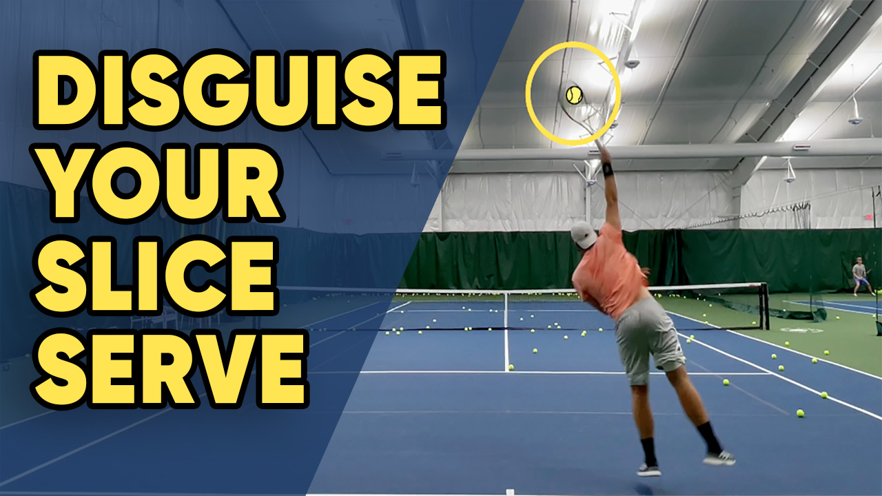 How To Disguise Your Slice Serve