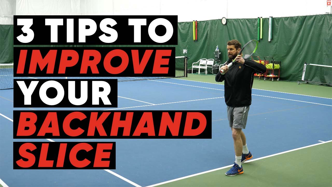 3 Tips to Improve Your Backhand Slice