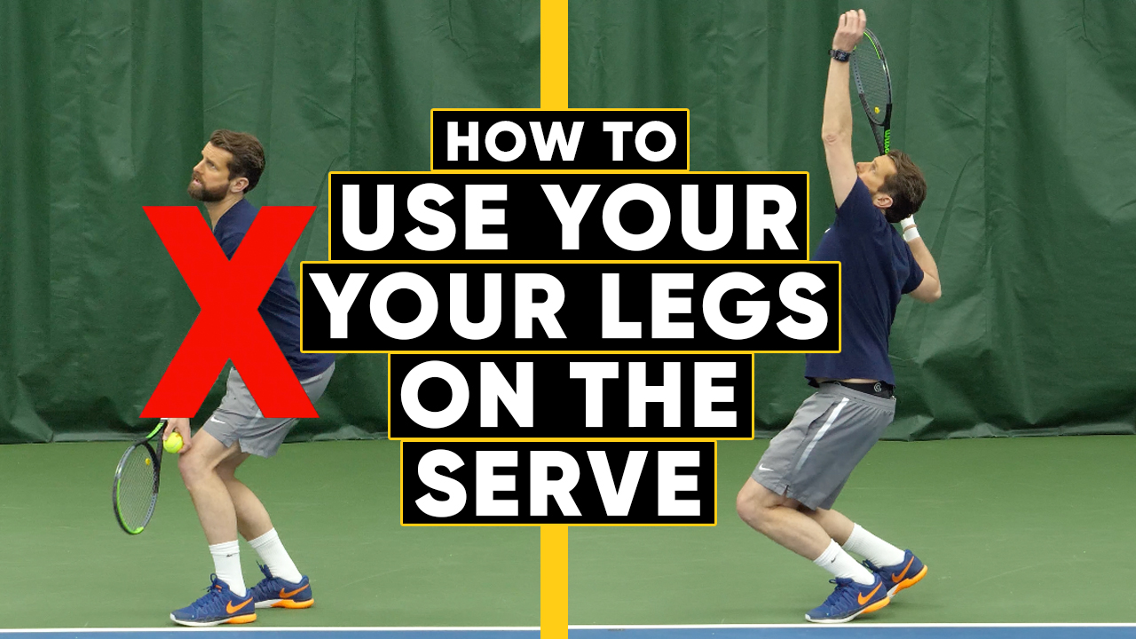How To Use Your Legs On The Serve For More Power, Consistency, Rhythm & Balance