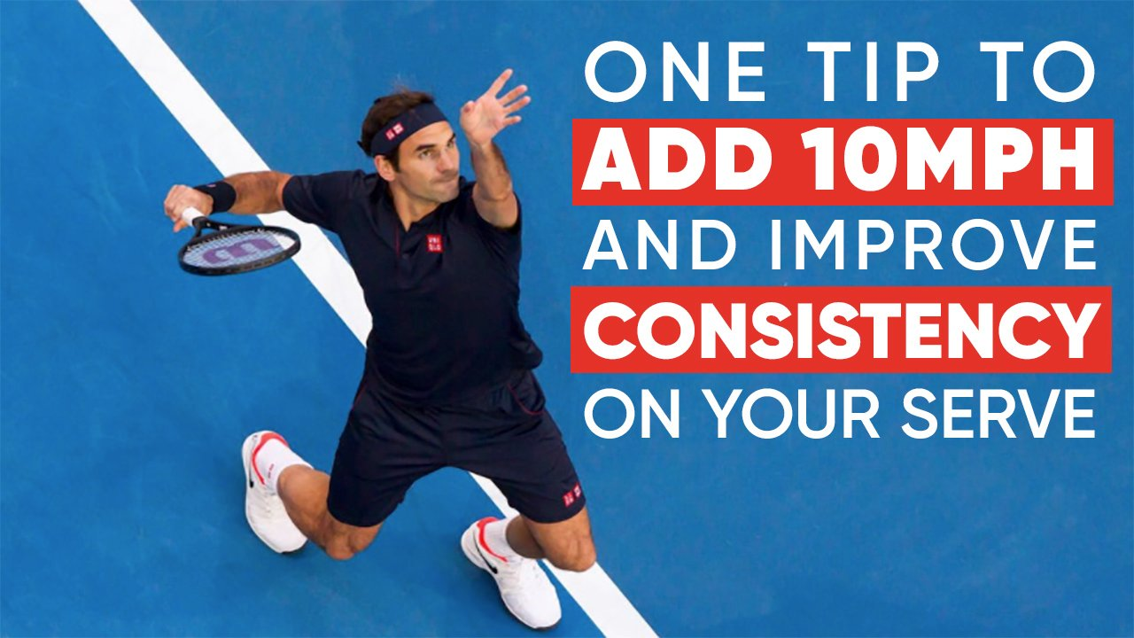 How This 1 Tip Can Add 10 MPH To Your Serve And Improve Consistency
