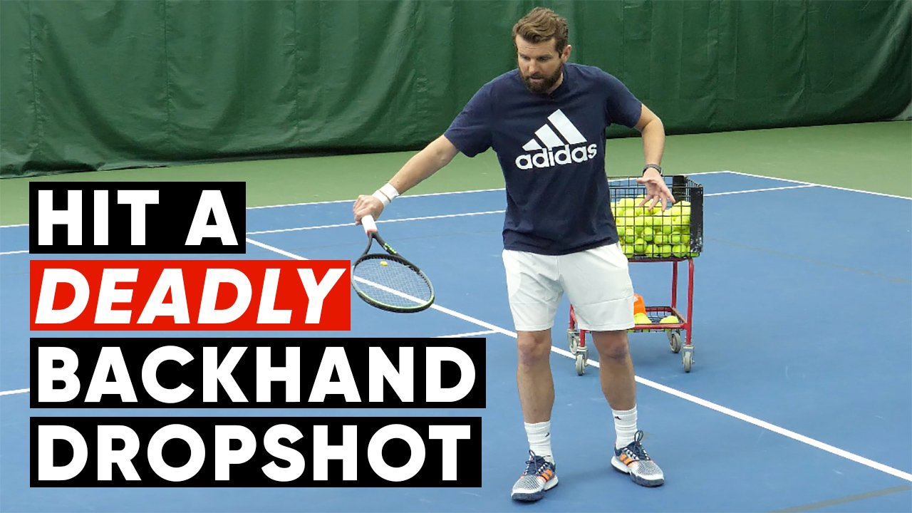 How To Hit A Deadly Backhand Dropshot